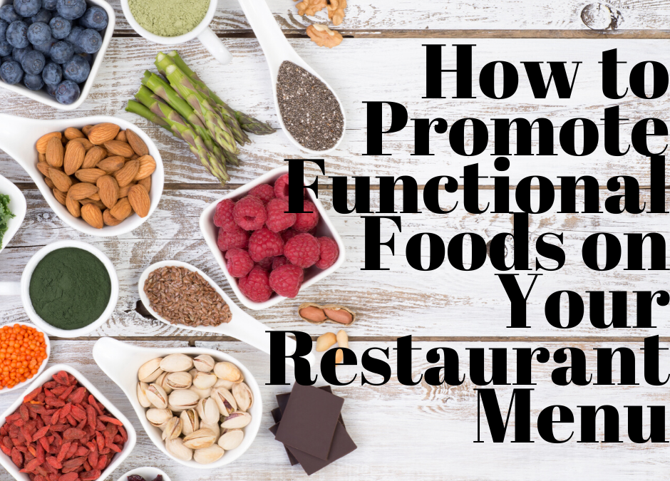 How to Promote Functional Foods on Your Restaurant Menu